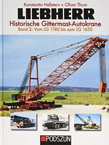 liebherr-historische-gittermast-autokrane-band-2-vom-lg-1180-bis-zum-lg-1650