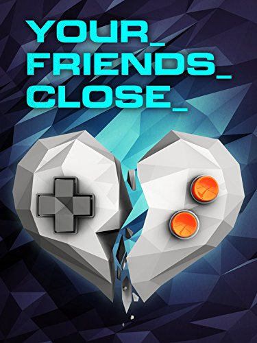 Your Friends Close