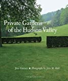 img - for Private Gardens of the Hudson Valley book / textbook / text book