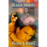 Deadly Dreamsby Victor J. Banis