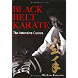 "Black Belt Karate: The Intensive Coursevon ""Hirokazu Kanazawa"""