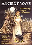 Ancient Ways: Reclaimiing the  Pagan Tradition (Llewellyn's Practical Magick Series)