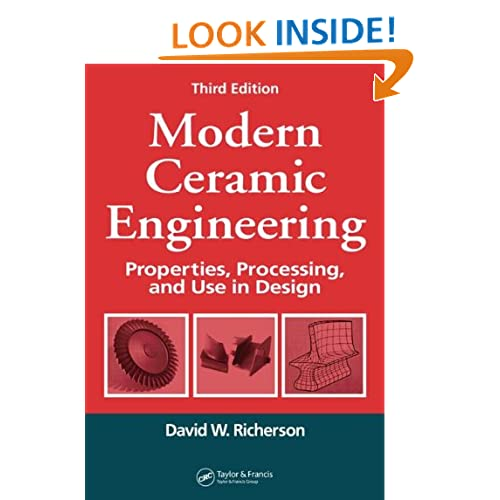 Modern Ceramic Engineering: Properties, Processing, and Use in Design, Third Edition (Materials Engineering) (v. 29) David W. Richerson