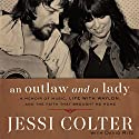 An Outlaw and a Lady: A Memoir of Music, Life with Waylon, and the Faith That Brought Me Home Audiobook by Jessi Colter Narrated by Devon O'Day
