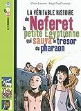 """Afficher """"La Véritable histoire de Neferet la petite égyptienne qui sauva le trésor du pharaon"""""""