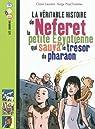 La v�ritable histoire de Neferet, la petite Egyptienne qui sauva le tr�sor du pharaon par Laurens