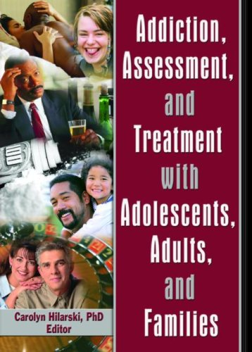 Addiction, Assessment, And Treatment With Adolescents, Adults, And Families front-1001754