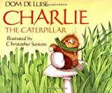 img - for Charlie the Caterpillar book / textbook / text book