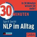 30 Minuten NLP im Alltag | Egon R. Sawizki