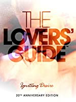 The Lovers Guide - Igniting Desire