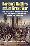 Harlem's Rattlers and the Great War: The Undaunted 369th Regiment and the African American Quest for Equality (Modern War Studies)