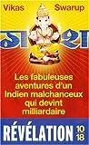 echange, troc Vikas Swarup - Les fabuleuses aventures d'un Indien malchanceux qui devint milliardaire