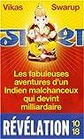 Les fabuleuses aventures d'un Indien malchanceux qui devint milliardaire par Swarup