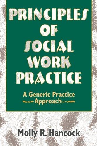 Principles of Social Work Practice: A Generic Practice Approach (Haworth Social Work Practice)