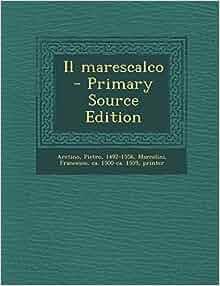 Il marescalco (Italian Edition): Pietro Aretino, Francesco Marcolini
