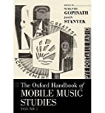 [(The Oxford Handbook of Mobile Music Studies: Volume 1)] [Author: Sumanth S. Gopinath] published on (May, 2014)