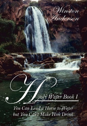 Holy Water: You Can Lead a Horse to Water But You Can't Make Him Drink