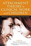 img - for Attachment Theory in Clinical Work with Children: Bridging the Gap between Research and Practice book / textbook / text book