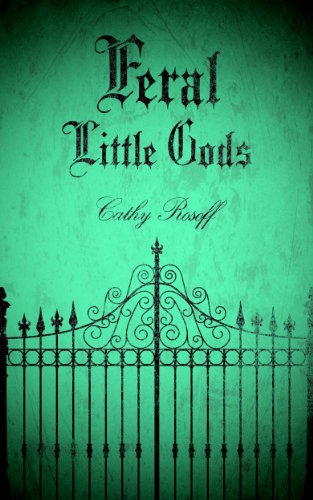 KND Freebies: Edgy psychological thriller FERAL LITTLE GODS is featured in today's Free Kindle Nation Shorts excerpt