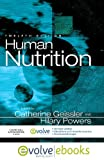 Catherine Geissler BDS MS PhD RNutr Human Nutrition: with Pageburst online access, 12e
