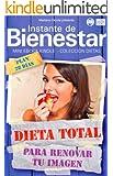 DIETA TOTAL - Para renovar tu imagen (Instante de BIENESTAR - Colecci�n Dietas n� 27)