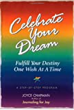 img - for Celebrate Your Dream: Fulfill Your Destiny One Wish at a Time book / textbook / text book