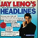 Jay Lenos Headlines: Real but Ridiculous Headlines from Americas Newspapers (Books I, II, & III)