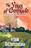 The Vines of Coronado: Murder, Romance and La Croce Nera
