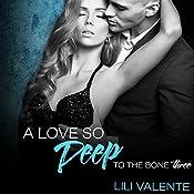 A Love So Deep: To the Bone, Book 3 | Lili Valente