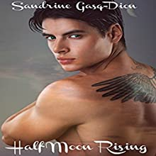 Half Moon Rising Audiobook by Sandrine Gasq-Dion Narrated by Greg Boudreaux