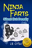 Ninja Farts: Silent But Deadly...A Hilarious Book for Kids Age 6-10 (The Disgusting Adventures of Milo Snotrocket 3)