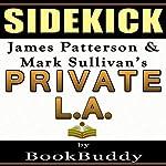 Private LA: by James Patterson and Mark Sullivan - Sidekick |  BookBuddy