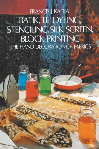 Batik, Tie Dyeing, Stenciling, Silk Screen, Block Printing: The Hand Decoration Of Fabrics front-1037599