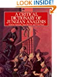 A Critical Dictionary of Jungian Anal...