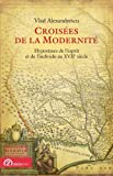 img - for Croisees de la Modernite: Hypostases de l'esprit et de l'individu au 17 siecle (Foundations of Modern Thought) (French Edition) book / textbook / text book