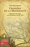 img - for Croisees de la Modernite: Hypostases de l'esprit et de l'individu au 17 siecle (Foundations of Modern Thought) (French Edition) book / textbook / text book
