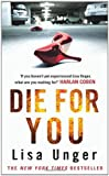 Die for You (0099522187) by Unger, Lisa