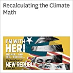 Recalculating the Climate Math | Bill McKibben