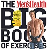 The Mens Health Big Book of Exercises: Four Weeks to a Leaner, Stronger, More Muscular YOU!