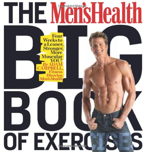 The Men&#8217;s Health Big Book of Exercises: Four Weeks to a Leaner, Stronger, More Muscular YOU!