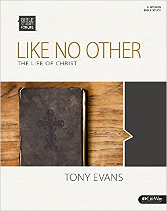 Like No Other: The Life Of Christ - Bible Study Book (Bible Studies for Life)