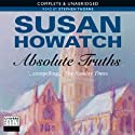 Absolute Truths (       UNABRIDGED) by Susan Howatch Narrated by Stephen Thorne