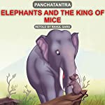 Elephant and the King of Mice | Rahul Garg