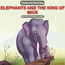 Elephant and the King of Mice Audiobook by Rahul Garg Narrated by Ishita Garg