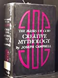 The Masks of God: Creative Mythology (0670461113) by Joseph Campbell