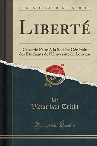 liberte-causerie-faite-a-la-societe-generale-des-etudiants-de-luniversite-de-louvain-classic-reprint