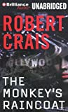 Robert Crais The Monkey's Raincoat (Elvis Cole/Joe Pike Novels)