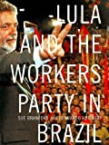 img - for Lula and The Workers' Party in Brazil by Sue Branford (2004-01-01) book / textbook / text book