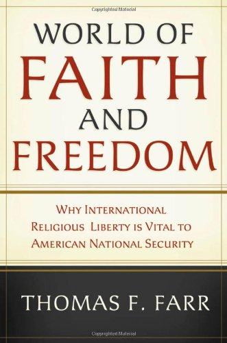 World of Faith and Freedom: Why International Religious...