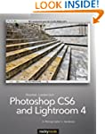 Photoshop CS6 and Lightroom 4: A Phot...
